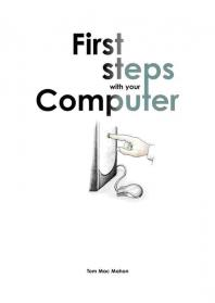 First Steps with your Computer
