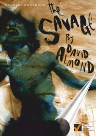 Workbook for The Savage by David Almond